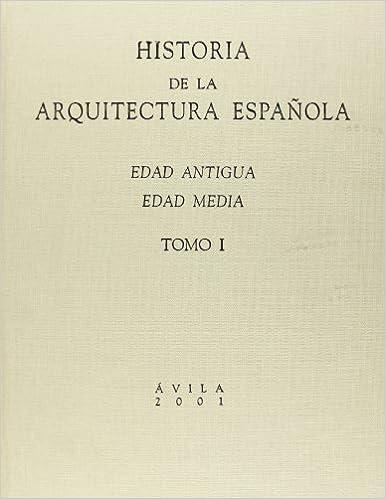 Historia de la arquitectura española. Tomo I. Edad Antigua, Edad ...