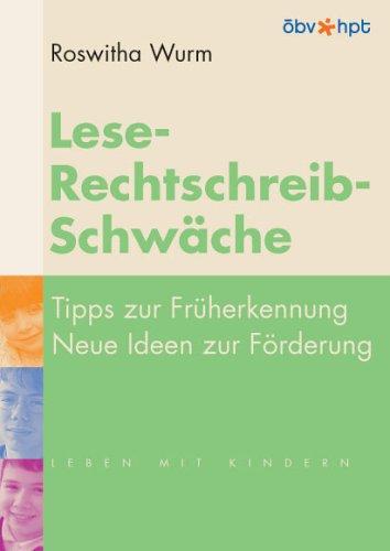 Lese-Rechtschreib-Schwäche: Tipps zur Früherkennung – Neue Ideen zur Förderung