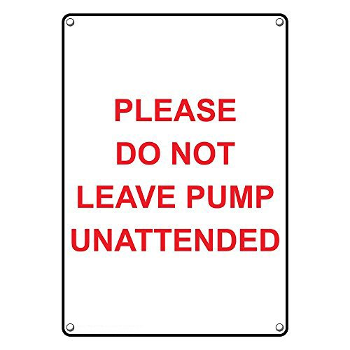 Weatherproof Plastic Vertical Please Do Not Leave Pump Unattended Sign with English Text