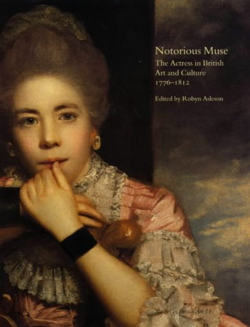 Notorious Muse: The Actress in British Art and Culture, 1776-1812 PDF