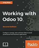 Working with Odoo 10, 2nd Edition Front Cover