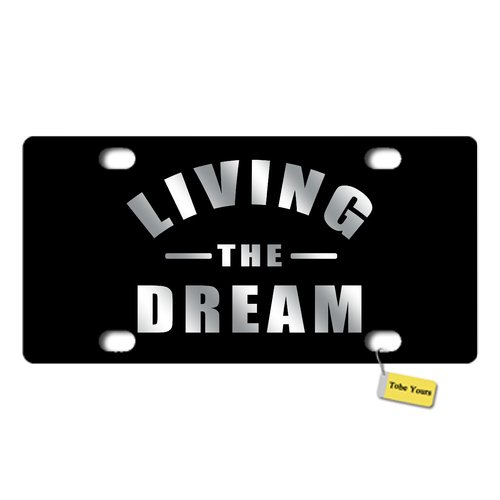 Tobe Yours License Plate Cover Living The Dream Printed Auto Truck Car Front Tag Personalized Metal License Plate Frame Cover 6x12