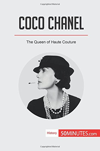 (Coco Chanel: The Queen of Haute Couture )