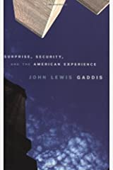 Surprise, Security, and the American Experience (The Joanna Jackson Goldman Memorial Lectures on American Civilization and Government) Paperback