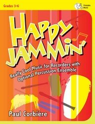 Happy Jammin': Really Cool Music For Recorders With Optional Percussion Ensemble