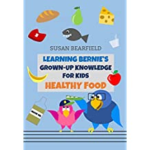 Learning Bernie's Grown-Up Knowledge for Kids - Healthy Food