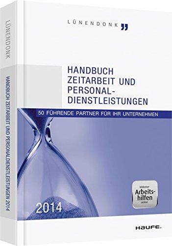 Handbuch Zeitarbeit und Personaldienstleistungen 2014: 50 führende Partner für Ihr Unternehmen (Haufe Fachbuch)