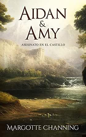 AIDAN & AMY: Los Escoceses de Channing (Romántica Histórica) eBook ...