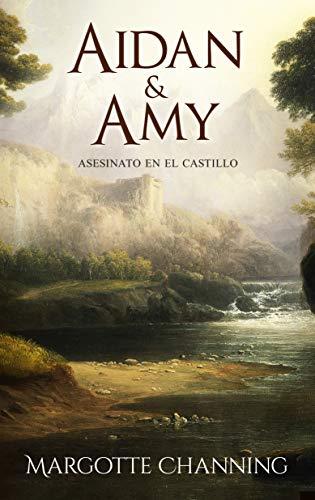 AIDAN & AMY: Los Escoceses de Channing (Romántica Histórica) por Margotte Channing