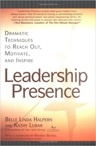 Download Leadership Presence: Dramatic Techniques to Reach Out, Motivate, and Inspire PDF