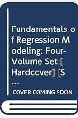 Fundamentals of Regression Modeling: Four-Volume Set Paperback