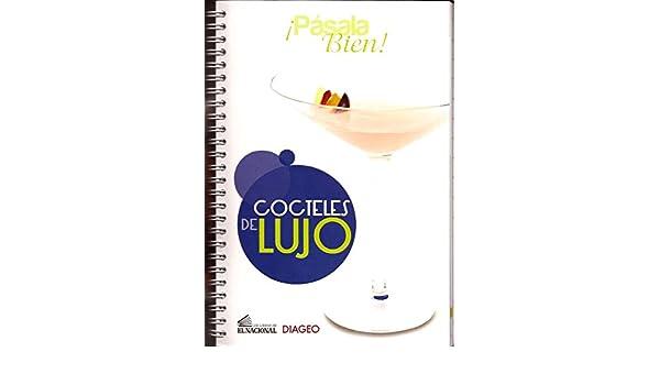 Pasala Bien! Cocteles de Lujo: El Nacional, Diageo: 9789803886660: Amazon.com: Books
