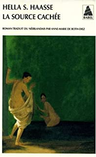La source cachée : roman, Haasse, Hella S.