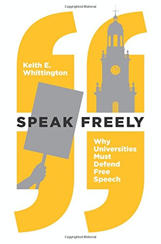 Speak Freely: Why Universities Must Defend Free Speech (New Forum Books)