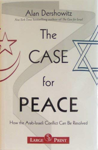 The Case for Peace: How the Arab-Israeli Conflict Can be Resolved [並行輸入品]   B07HK54WY7