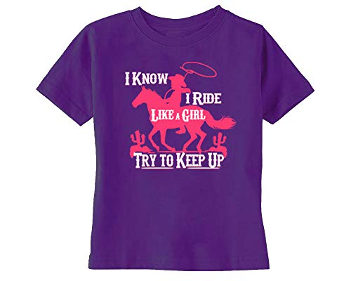 I Know I Ride Like A Girl - Try to Keep Up Girl's Western Equestrian T-Shirt (Purple, Small (6-8))