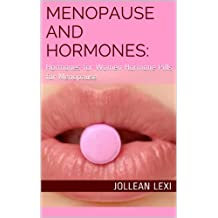 Menopause and Hormones: : Hormones for Women Hormone Pills for Menopause