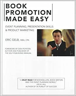 Book Promotion Made Easy: Event Planning, Presentations & Product Marketing by Eric Gelb (2000-03-03)