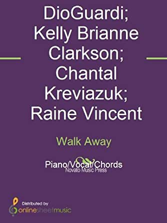Walk Away - Kindle edition by Chantal Kreviazuk, Kara DioGuardi, Kelly