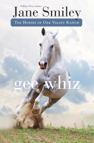 Gee Whiz: Book Five of the Horses of Oak Valley Ranch ()