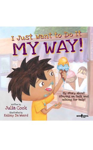 I Just Want to Do It My Way!: My Story about Staying on Task and Asking for Help (BEST ME I Can Be! Book 5)