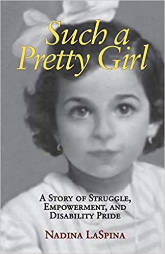 cover image, Such a Pretty Girl: A Story of Struggle, Empowerment, and Disability Pride