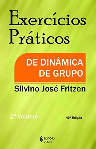 Exercícios Práticos de Dinâmica de Grupo - Volume II: Volume 2