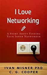 I Love Networking: ...And I Used To Hate It. - - - A Story About Finding Your Inner Networker (The Mentor Code)