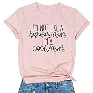 Cool Mom Shirt Women I'm Not Like A Regular Mom I'm A Cool Mom Shirt Mother's Day Short Sleeve Graphic T Shirts