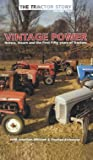 The Tractor Story Volume 3 Vintage Power - Horses, Steam And The First Fifty Years Or Tractors
