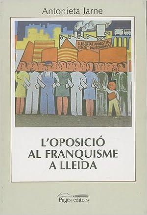 Amazon.com: LOposicio Al Franquisme a Lleida (9788479355173 ...