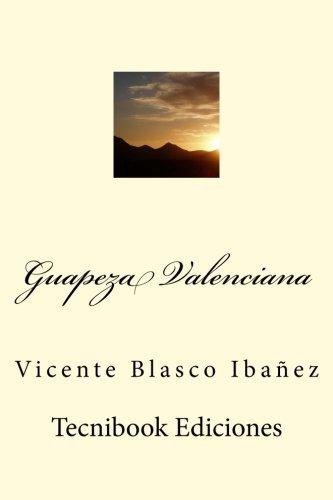 Guapeza Valenciana  [Blasco Ibañez, Vicente] (Tapa Blanda)