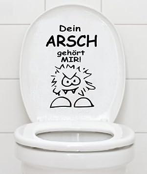 Superb WC Aufkleber   DEIN ARSCH GEHÖRT MIR   Bad Klo Toilettendeckel Wandtattoo  B361 (schwarz)
