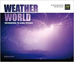 Weather World: Photographing the Global Spectacle