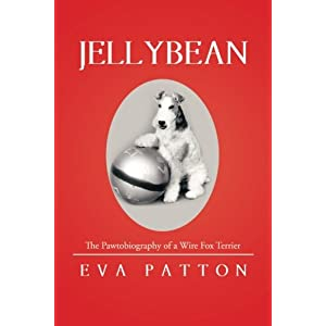 Jellybean: The Pawtobiography of a Wire Fox Terrier 1