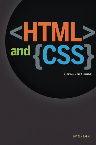 HTML & CSS: A Beginner's Guide: Creating  Quick and Painless Web Pages pdf