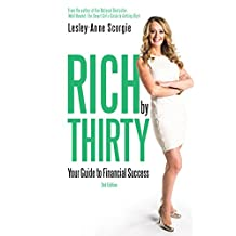 Rich by Thirty: Your Guide to Financial Success
