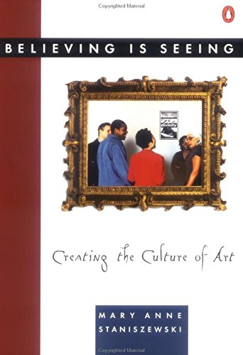Believing Is Seeing: Creating the Culture of Art