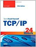 Sams Teach Yourself TCP/IP in 24 Hours (Sams Teach Yourself...in 24 Hours (Paperback))