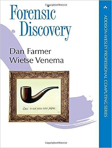 Forensic Discovery: Dan Farmer, Wietse Venema: 9780321703255