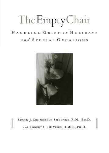The Empty Chair: Handling Grief on Holidays and Special Occasions by Susan J. R.N., Ed.D Zonnebelt-Smeenge (2001-09-01)