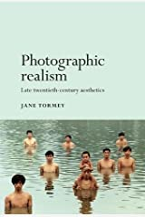 Photographic realism: Late twentieth-century aesthetics Paperback