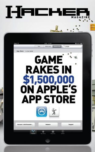 Game Rakes in $1,500,000 on Apple's App Store (Hacker Magazine Book 2) (In Apple Store Eugene)