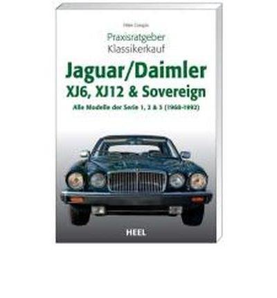 Download Praxisratgeber Klassikerkauf JaguarDaimler XJ6, XJ12 & Sovereign: Alle Modelle der Serien 1,2 & 3 (1968-1992) (Paperback)(German) - Common PDF