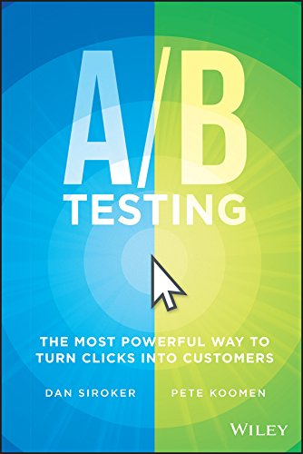 A / B Testing: The Most Powerful Way to Turn Clicks Into Customers (Data Conversion Best Practices)