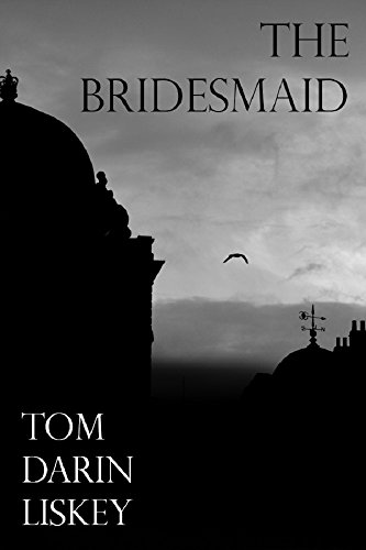 The Bridesmaid by [Liskey, Tom Darin]