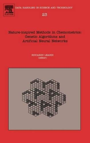 Nature-inspired Methods in Chemometrics: Genetic Algorithms and Artificial Neural Networks, Volume 23 (Data Handling in