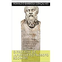 O PROCESSO DE IMPIEDADE DO FILÓSOFO SÓCRATES (Portuguese Edition)