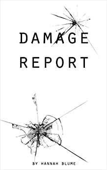 Damage Report by [Blume, Hannah]
