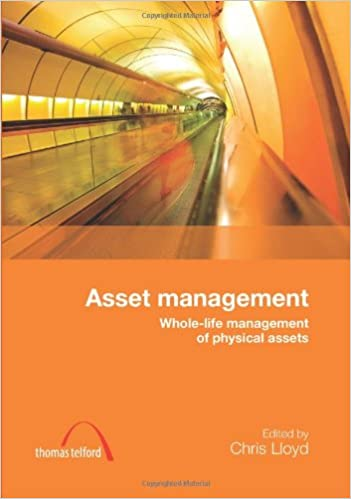 Asset management whole life management of physical assets amazon asset management whole life management of physical assets amazon chris lloyd 9780727736536 books fandeluxe Image collections